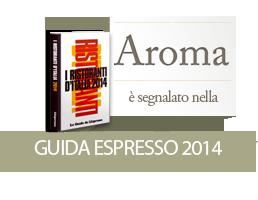 """Aroma è segnalato nella """"Guida ESPRESSO 2014"""""""